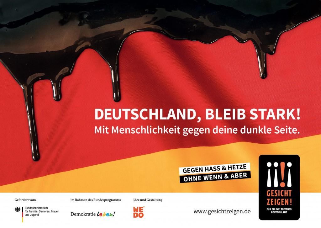 """Mit den Farben der Deutschlandflagge startet der Verein """"Gesicht Zeigen!"""" seine neue Kampagne """"gegen wachsende rechte Gewalt"""". Das Plakat soll dabei bewusst an eine """"rechte Bildsprache"""" anknüpfen. """"Pegida und Co. missbrauchen die Flagge der Bundesrepublik"""", sagte der Vorstandsvorsitzende Uwe-Karsten Heye zum Start der Kampagne am Freitag."""